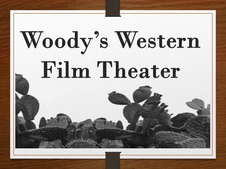 Woody's Wesern Film Theater