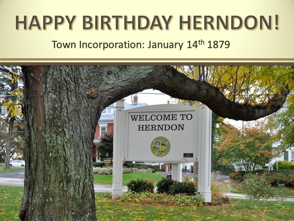 Happy Birthday Herndon! Town Incorporation: January 14th 1879