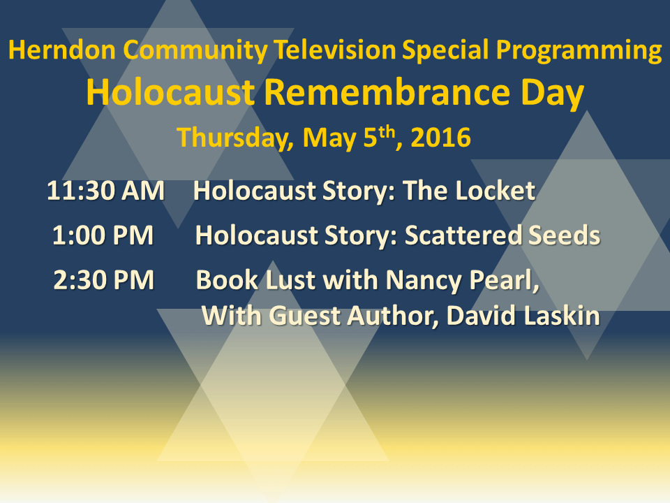 11:30 AM Holocaust Story: The Locket 1:00 PM Holocaust Story: Scattered Seeds 2:30 PM Book Lust with Nancy Pearl, With Guest Author, David Laskin