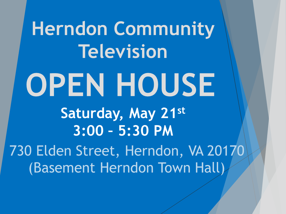 HCTV Open House Saturday, May 21 3-5:30 PM at 730 Elden Stret, Herndon, VA 20170 (Basement Herndon Town Hall)