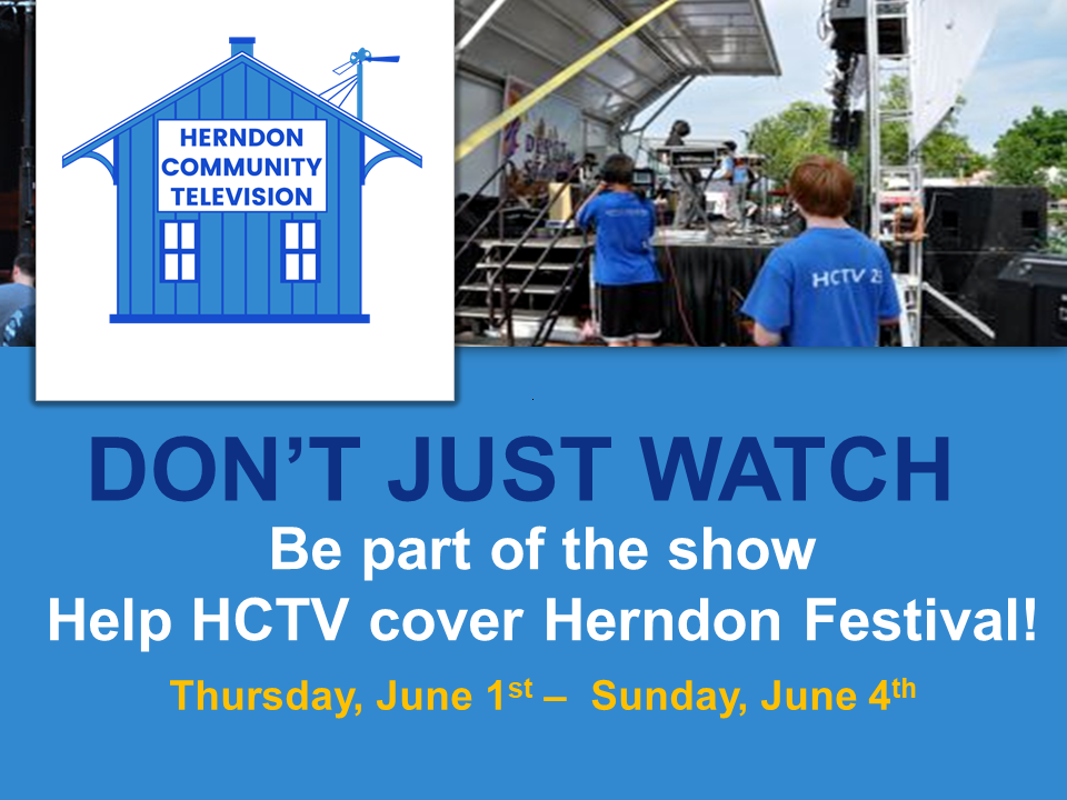 Don't just watch, be part of show and help HCTV cover Herndon Festival June 1-4