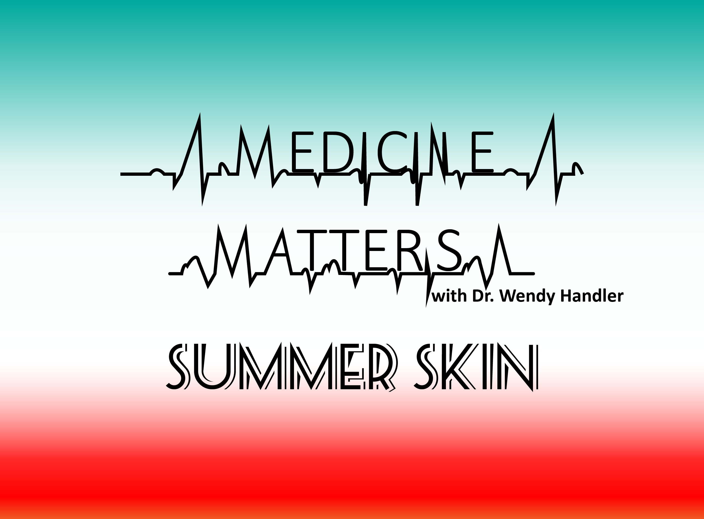 Medicine Matters Summer Skin